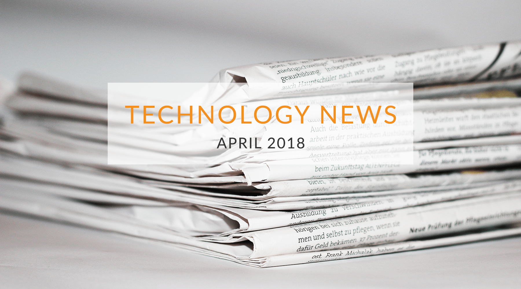 Technology News - April 2018